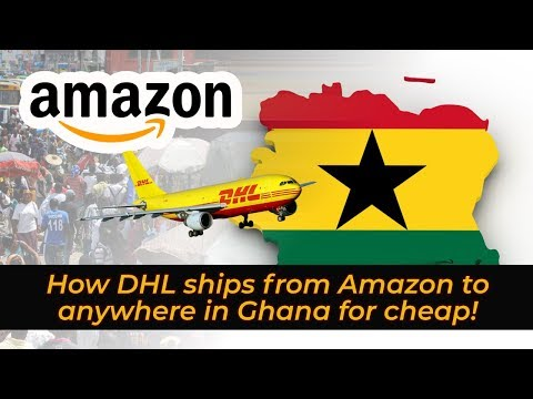 How DHL Ships From Amazon To Anywhere In Ghana For Cheap! - DHL Africa EShop