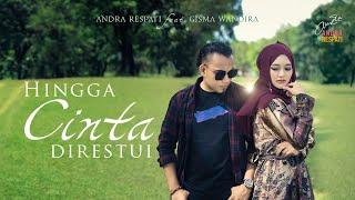 HINGGA CINTA DIRESTUI - Andra Respati feat. Gisma Wandira (Official Music Video)