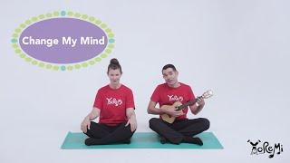 Change My Mind (Mindfulness for Children) | Kids Music, Yoga and Mindfulness with Yo Re Mi