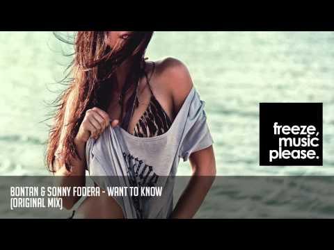 Bontan & Sonny Fodera - Want To Know (Original Mix)