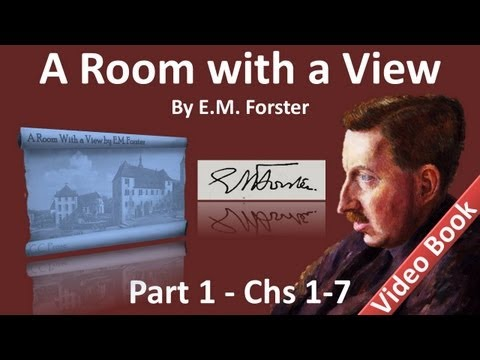 Part 1 - A Room with a View Audiobook by E. M....