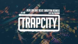 Repeat youtube video Zay Hilfigerrr - Juju On Dat Beat (Muffin Remix)