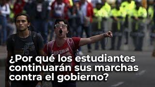 ¿Por qué los estudiantes continuarán sus marchas contra el gobierno?