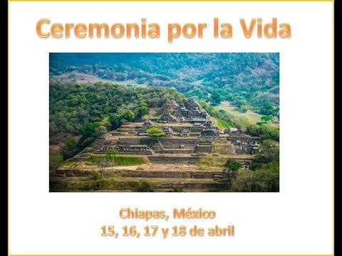 Ceremonia por la Vida - Chiapas 2016