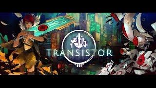 Jogos que recomendo # 1 - Transistor (11 minutos para convencer - ou não - que o jogo vale a pena)
