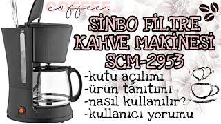 Sinbo Filtre Kahve Makinesi SCM - 2953 Kutu Açılımı - Yorum / Nasıl kahve yapılır? Nasıl temizlenir?