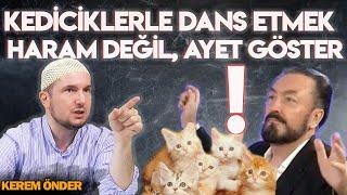 Kediciklerle dans etmek haram değil, ayet göster! - Şeriatsız tarikat şeytanın işi / Kerem Önder