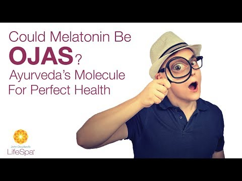 Could Melatonin Be Ojas? Ayurveda's Molecule for Perfect Health  | John Douillard's LifeSpa