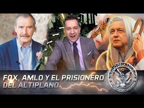 FOX, AMLO Y EL PRISIONERO DEL ALTIPLANO - EL PULSO DE LA REPÚBLICA