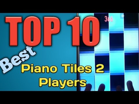 TOP 10 Best Piano Tiles 2 Players