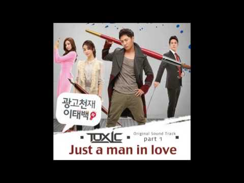 Toxic(톡식) - Just A Man In Love (Advertising Genius Lee Tae Baek OST)