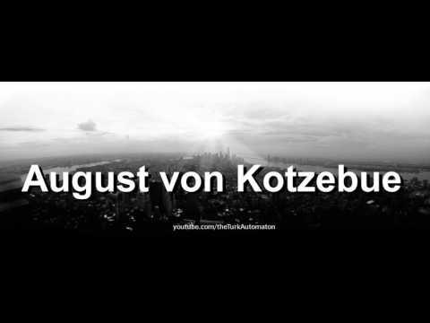 How to pronounce August von Kotzebue in German