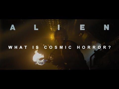 ALIEN: What is Cosmic Horror?