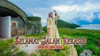 SELAMAT JALAN KEKASIH - RITA EFFENDY (Cover by Dira Aulia)