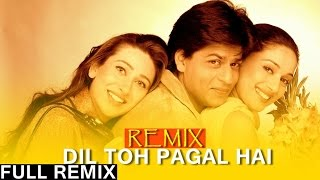 Dil Toh Pagal Hai [1997] - Dil Toh Pagal Hai - Remix