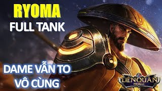 Liên Quân Mobile: Ryoma lên đồ Full tank mà dame vẫn mạnh vô cùng - Troll game đầu tuần vui vẻ :)