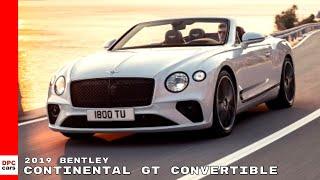 2019 Bentley Continental GT Convertible Documentary