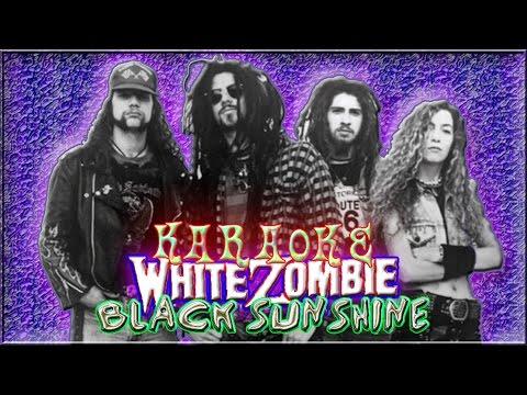 White Zombie * Karaoke Of Black Sunshine