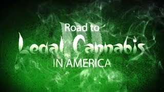 Road to Legal Cannabis in America 3 (New Documentary)