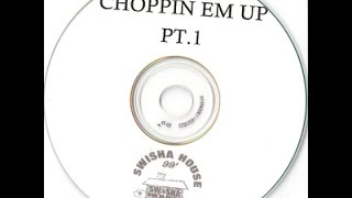 Download Swisha House Choppin Em Up pt 1 Mp3 and Videos