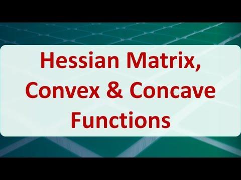 10B Hessian Matrix, Convex & Concave Functions