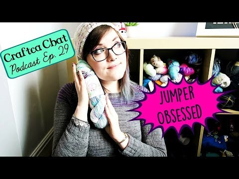 Craftea Chat Podcast Ep. 29: So Much Knitting Time! ¦ The Corner of Craft