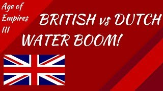 Britain vs Dutch Water Boom! AoE III