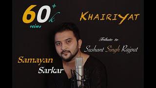 Khairiyat | Sushant Singh Rajput | Chhichhore | Cover | Samayan Sarkar | Arijit Singh
