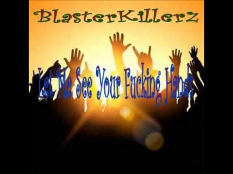 "BlasterKillerz - Let Me See Your Fucking Hands (Original Mix) EP [""New World""]"