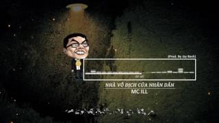 『Lyrics HD』Nhà Vô Địch Của Nhân Dân - MC ILL  (Prod. By Jay Bach)