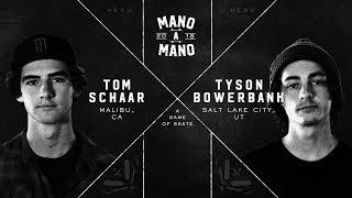 Mano A Mano 2018 - Round 2 Tom Schaar vs Tyson Bowerbank