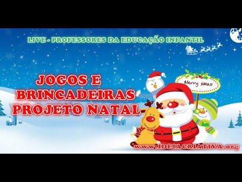 JOGOS E BRINCADEIRAS PROJETO NATAL- LIVE PROFESSORES EDUCAÇÃO INFANTIL