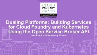 Dualing Platforms: Building Services for Cloud Foundry and Kubernetes Using the Open Service Broker