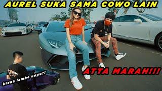 AUREL SUKA SAMA COWO LAIN? ATTA MARAH!!!
