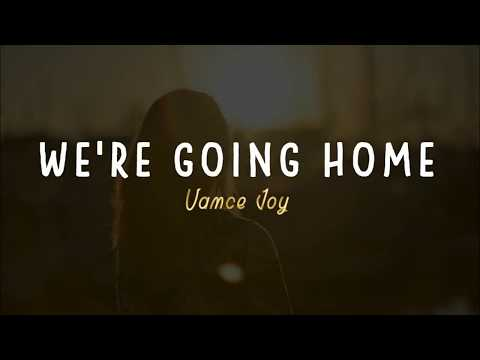 We're going home: sub español Vance Joy
