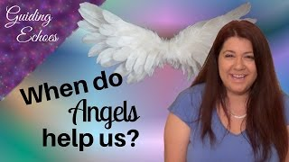 when do angels help us the most   guiding echoes