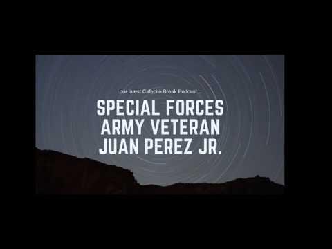 "Cafecito Break - Special Forces Army Veteran - ""JP"" - Juan Perez Jr."