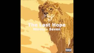 Ninety Seven - The Last Hope Ft Adreena [Drake - Comeback Season]
