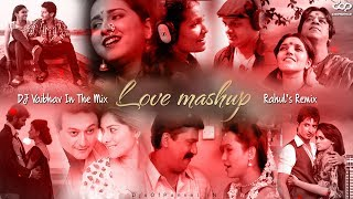 Love Mashup - DJ Vaibhav In The Mix X Rahul's Remix