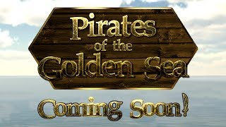 Pirates of the Golden Sea Coming Soon!