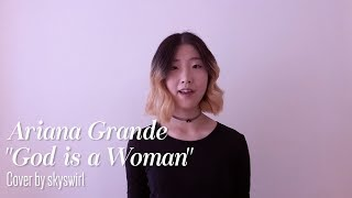 Ariana Grande - God is a woman Cover