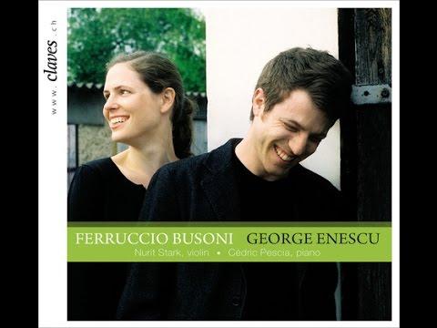 Cédric Pescia & Nurit Stark - Ferruccio Busoni: Sonata for Piano & Violin No. 2, Op. 36a
