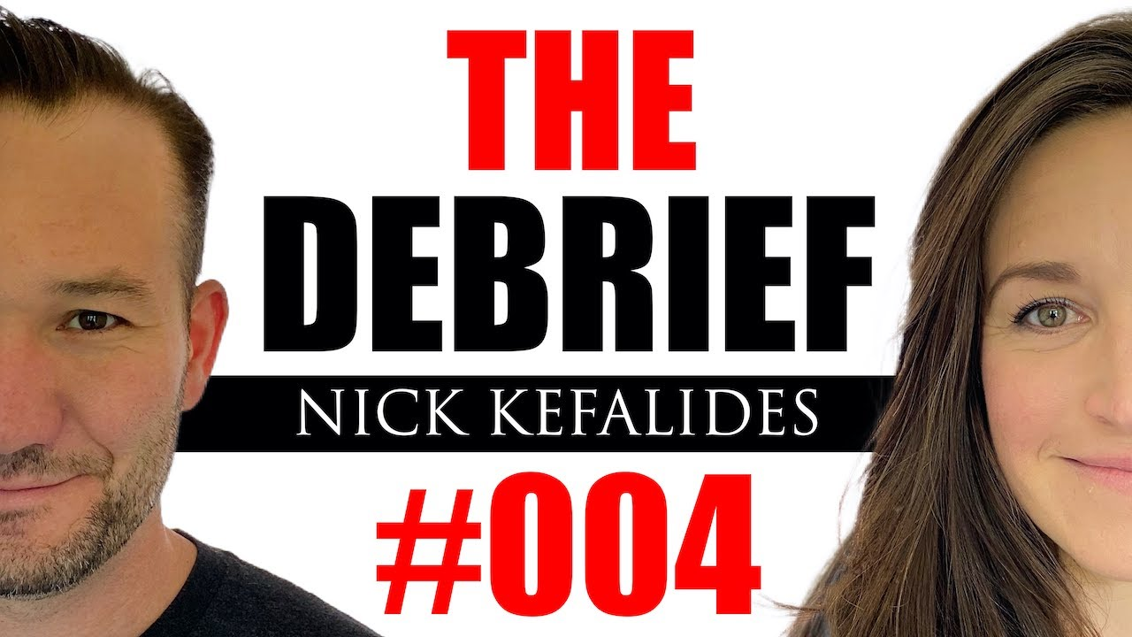 The Debrief with Shawn and Katie | #004 Nick Kefalides