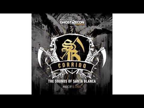 Ghost Recon Wildlands: Corrido - The Sounds of Santa Blanca (Full Soundtrack) by El Chido