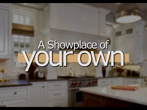 Everything you need to know to make your new kitchen or bath a Showplace!