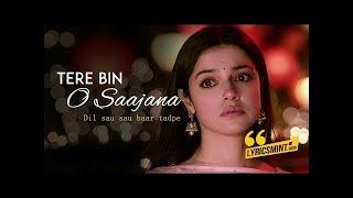 Bulbul: Tere Bin O Saajana Lyrical Video   Divya Khosla Kumar   Neeti Mohan Piyush Mehroliyaa