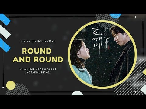 HEIZE - 'ROUND AND ROUND' (Feat. Han Soo Ji) Easy Lyrics (SUB INDO) | GOBLIN OST Part 14