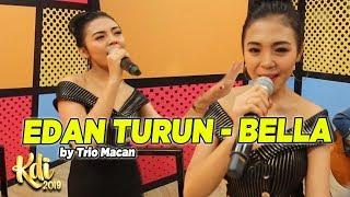 CANTIK BANGET! Bella [EDAN TURUN] by Trio Macan