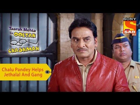 Your Favorite Character | Chalu Pandey Helps Jethalal And Gang | Taarak Mehta Ka Ooltah Chashmah