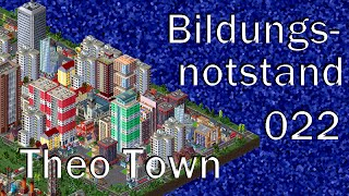 022 - Let's Play TheoTown - Bildungsnotstand